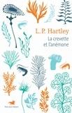 Leslie Poles Hartley - LA CREVETTE ET L'ANÉMONE.