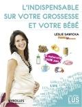 Leslie Sawicka - L'indispensable sur la grossesse et votre bébé.