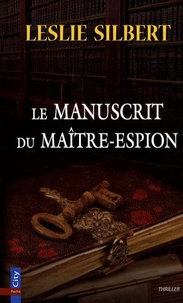 Leslie Silbert - Le manuscrit du maître-espion.