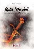 Leslie Tanguy - Kalis Rastell  : Kalis Rastell - Tome 1 - De brume et de fer.