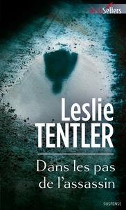 Leslie Tentler - Dans les pas de l'assassin.