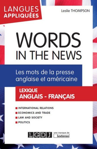 Leslie Thompson - Words in the news : les mots de la presse anglaise et américaine - Lexique anglais-français.