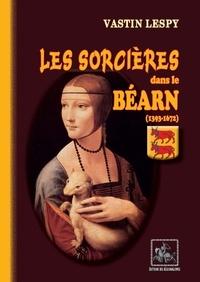 Livres en anglais à télécharger gratuitement Les sorcieres dans le bearn (1393-1672) in French