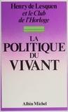 Lesquen De - La Politique du vivant.