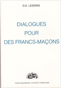 Lessing G.e. - Dialogues pour des Francs-Maçons.