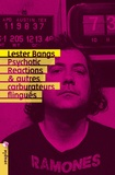 Lester Bangs - Psychotic Reactions et autres carburateurs flingués.
