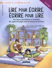 Lester Laminack et Reba Wadsworth - Lire pour écrire, écrire pour lire - Des leçons permettant un transfert des apprentissages entre la lecture et l'écriture.