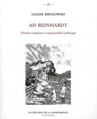 Leszek Brogowski - Ad Reinhardt - Peinture moderne et responsabilité esthétique.