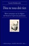 Leszek Kolakowski - Dieu ne nous doit rien - Brève remarque sur la religion de Pascal et l'esprit du jansénisme.