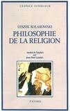 Leszek Kolakowski - Philosophie de la religion.