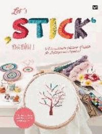 Let's 'stick' again! - 79 bezaubernde Stickerei-Projekte für Anfänger und Experten!.