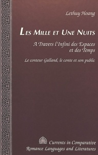 Lethuy Hoang - Les Mille et Une Nuits - A travers l'infini des espaces et des temps- Le conteur Galland, le conte et son publ.