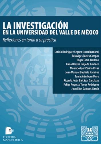 Leticia Rodríguez Segura et Eduwiges Torres Campos - La investigación en la Universidad del Valle de México.