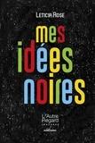Leticia Rose - Mes idées noires.