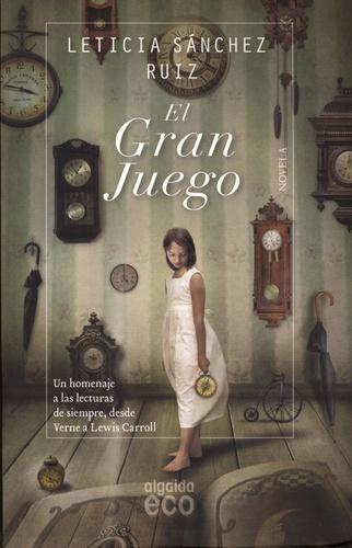 Leticia Sanchez Ruiz - El gran juego.