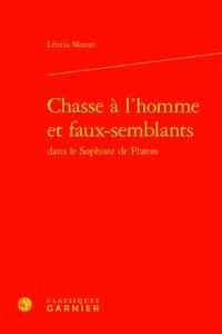 Létitia Mouze - Chasse à l'homme et faux-semblants dans le sophiste de Platon.