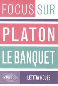 Létitia Mouze - Platon, le banquet.
