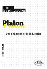Létitia Mouze - Platon - Une philosophie de l'éducation.