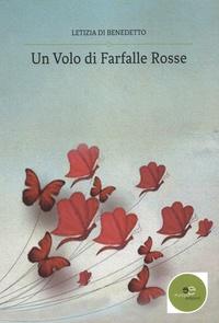 Letizia Di Benedetto - Un volo di farfalle rosse.