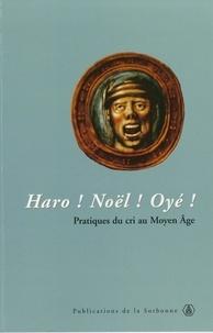 Nicolas Offenstadt - Haro ! Noël ! Oyé ! - Pratiques du cri au Moyen Age.