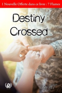Télécharger l'ebook pour ipod Destiny Crossed  - Romance CHM (French Edition) par Lety MT. 9782378233389