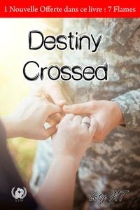 Télécharger l'ebook pour ipod Destiny Crossed  - Romance CHM (French Edition) par Lety MT. 9782378233389