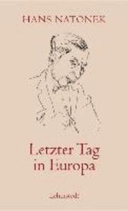 Letzter Tag in Europa - Gesammelte Publizistik 1933-1963.