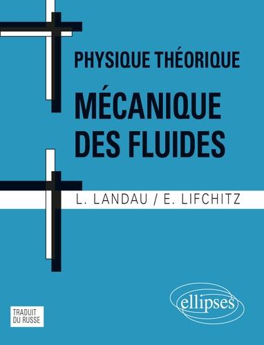 Lev Landau et Evgeni Lifchitz - Physique théorique - Mécanique des fluides.