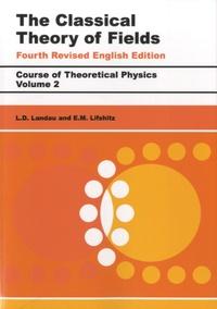 Lev Landau et E-M Lifshitz - The Classical Theory of Fields.