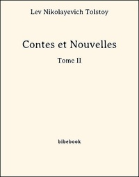 Lev Nikolayevich Tolstoy - Contes et Nouvelles - Tome II.