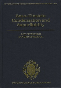 Lev Pitaevskii et Sandro Stringari - Bose-Einstein Condensation and Superfluidity.