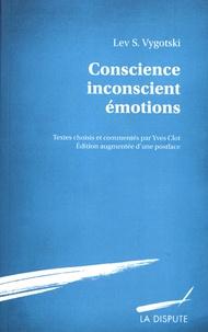 Lev Vygotski - Conscience, inconscient, émotions.