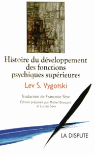 Lev Vygotski - Histoire du développement des fonctions psychiques supérieures.
