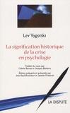 Lev Vygotski - Signification historique de la crise en psychologie.