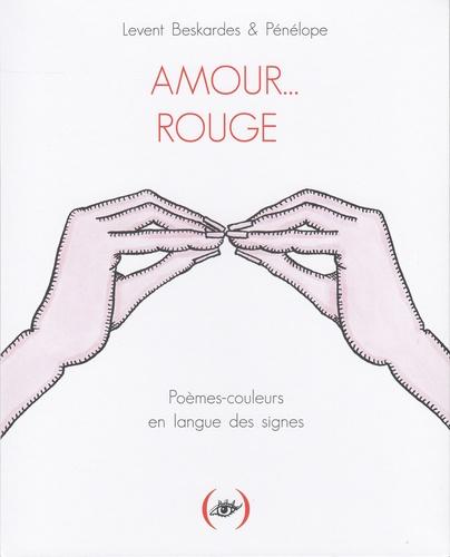 Amour... Rouge. Poèmes-couleurs en langue des signes