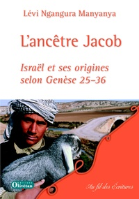 Lévi Ngangura Manyanya - L'ancêtre Jacob - Israël et ses origines selon Genèse 25-36.