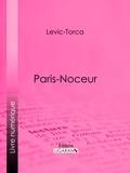 Levic-Torca et  Ligaran - Paris-noceur.
