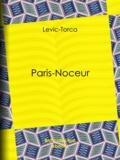 Levic-Torca et Léon Roze - Paris-noceur.