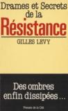 Levy - Drames et secrets de la Résistance - Des ombres enfin dissipées.