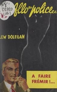 Lew Dolegan - À faire frémir !.
