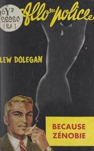 Lew Dolegan - Because Zenobie... !.