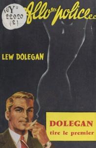 Lew Dolegan - Dolegan tire le premier.