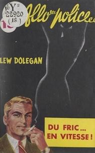 Lew Dolegan - Du fric en vitesse !.