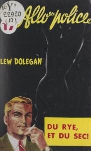 Lew Dolegan - Du rye et du sec....