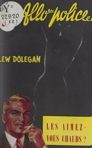 Lew Dolegan - Les aimez-vous chauds ?.