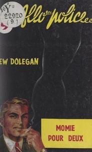Lew Dolegan - Momie pour deux.