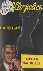 Lew Dolegan - Tope-là macchabée... !.