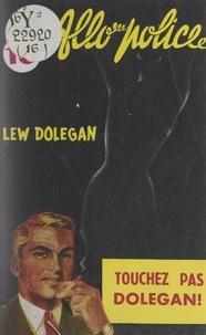 Lew Dolegan - Touchez pas Dolegan !.