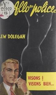 Lew Dolegan - Visons... visons bien....