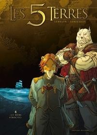"""Lewelyn et Jérôme Lereculey - Les 5 Terres : Cycle I - Angleon Tome 4 : """"La Même Férocité""""."""